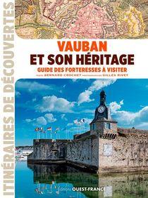 Vauban Et Son Heritage : Guide Des Forteresses A V