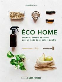 Eco Home. Solutions, Conseils Et Astuces Pour Un M