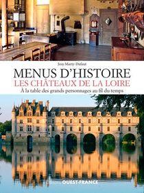 Menus D'histoire, Les Chateaux De La Loire