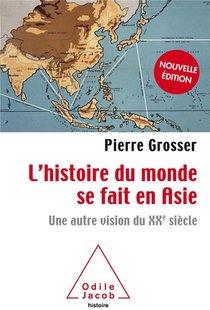 L'histoire Du Monde Se Fait En Asie ; Une Autre Vision Du Xxe Siecle