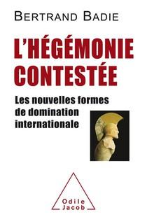L'hegemonie Contestee ; Les Nouvelles Formes De Domination Internationale