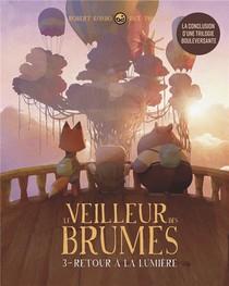 Le Veilleur Des Brumes, Tome 3 - Retour A La Lumiere