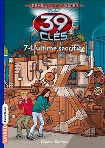 Les 39 Cles - Cahill Contre Vesper T.7 ; L'ultime Sacrifice