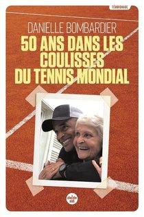 50 Ans Dans Les Coulisses Du Tennis Mondial