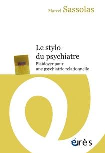Le Stylo Du Psychiatre ; Plaidoyer Pour Une Psychiatrie Relationnelle
