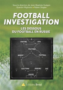 Football Investigation ; Les Dessous Du Football En Russie