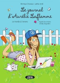 Le Journal D'aurelie Laflamme T.2 ; Le Monde A L'envers