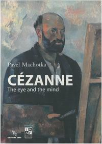 Cezanne - The Eye And The Mind