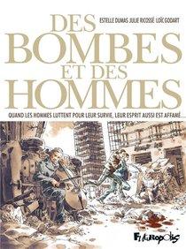 Des Bombes Et Des Hommes ; Quand Les Hommes Luttent Pour Leur Survie, Leur Esprit Aussi Est Affame...
