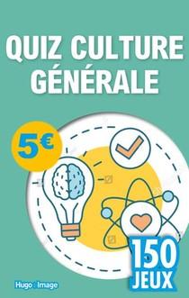 150 Jeux ; Quiz Culture Generale