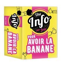 Une Info Par Jour Pour Avoir La Banane (edition 2021)