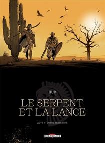 Le Serpent Et La Lance ; Ombre-montagne