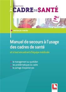 Manuel De Secours A L'usage Des Cadres De Sante (2e Edition)
