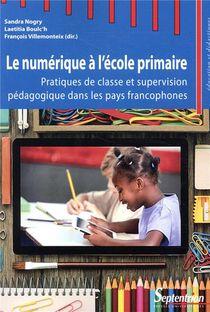 Le Numerique A L Ecole Primaire - Pratiques De Classe Et Supervision Pedagogique Dans Les Pays Franc
