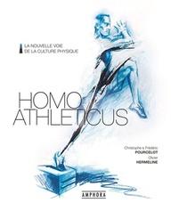 Homo Athleticus ; La Nouvelle Voie De La Culture Physique
