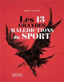 Les 13 Grandes Maledictions Du Sport