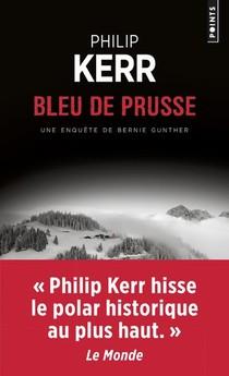 Bleu De Prusse ; Une Aventure De Bernie Gunther