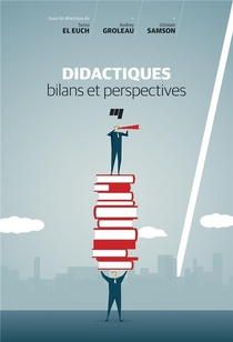 Didactiques ; Bilans Et Perspectives