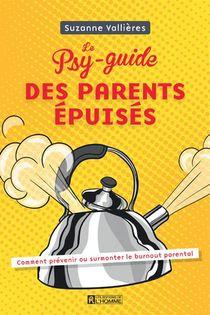 Le Psy-guide Des Parents Epuises