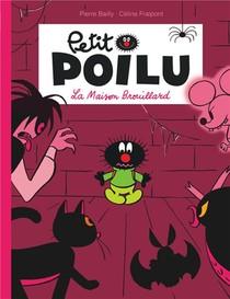 Petit Poilu T.2 ; La Maison Brouillard