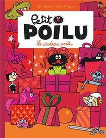 Petit Poilu T.6 ; Le Cadeau Poilu