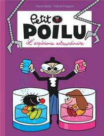 Petit Poilu T.15 ; L'experience Extraordinaire