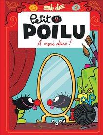 Petit Poilu T.17 ; A Nous Deux !