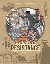 Les Enfants De La Resistance T.6 ; Desobeir !