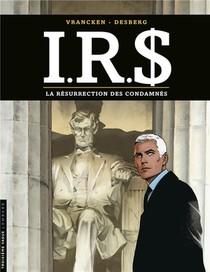 I.r.s. T.22 ; La Resurrection Des Condamnes