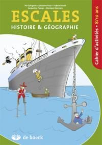 Escales - 8-10 Ans - Histoire Et Geographie - Cahier D'activites