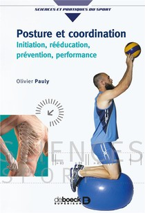 Posture Et Coordination ; Initiation, Reeducation, Pevention, Performance