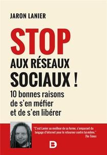 Stop Aux Reseaux Sociaux ! 10 Bonnes Raisons De S'en Mefier Et De S'en Liberer