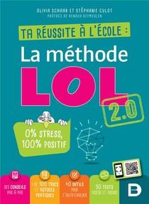 Ta Reussite A L'ecole : La Methode Lol