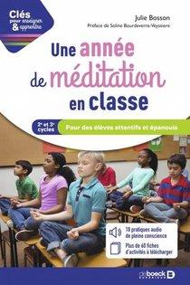 Cles Pour Enseigner Et Apprendre ; Une Annee De Meditation En Classe ; Pour Des Eleves Attentifs Et Epanouis - Cycles 2 Et 3