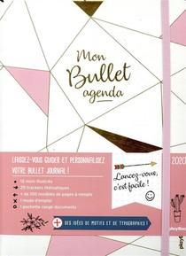 Bullet Agenda ; Organisez Vous Comme Vous Le Voulez ! (edition 2020)