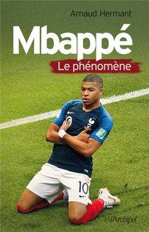 Mbappe, Le Phenomene