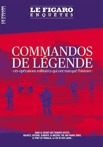 Commandos De Legende ; Ces Operations Militaires Qui Ont Marque L'histoire