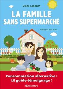La Famille Sans Supermarche