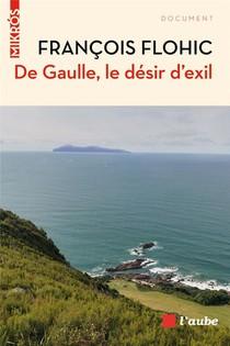 De Gaulle, Le Desir D'exil