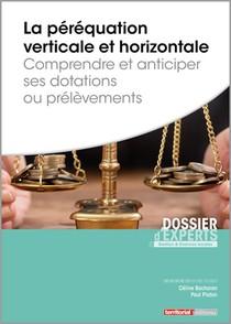 La Perequation Verticale Et Horizontale - Comprendre Et Anticiper Ses Dotations Ou Prelevements