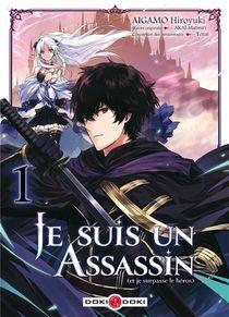 Je Suis Un Assassin (et Je Surpasse Le Heros) T.1