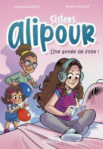 Sisters Alipour ; Une Annee De Folie !