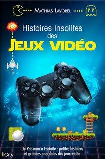 Histoires Insolites Des Jeux Video