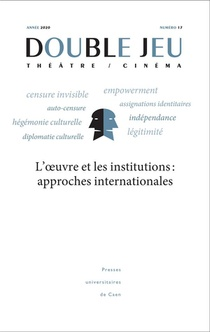 Double Jeu, N 17/2021. L' Uvre Et Les Institutions : Approches Inter Nationales
