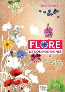 Flore De Nos Montagnes - Mini-guide Du Randonneur Curieux