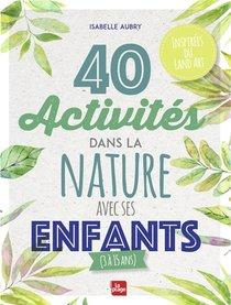 40 Activites Dans La Nature Avec Ses Enfants (3 A 15 Ans)