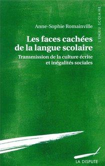 Les Faces Cachees De La Langue Scolaire ; Transmission De La Culture Ecrite Et Inegalites Scolaires