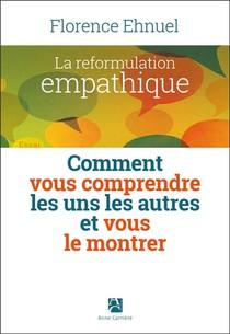 La Reformulation Empathique ; Comment Vous Comprendre Les Uns Les Autres Et Vous Le Montrer