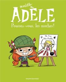 Mortelle Adele T.5 ; Poussez-vous Les Moches !