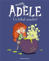 Mortelle Adele T.6 ; Un Talent Monstre !